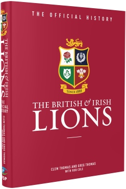 The British & Irish Lions - The Official History