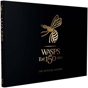 Wasps 150th - The Official History: Collectors' Edition